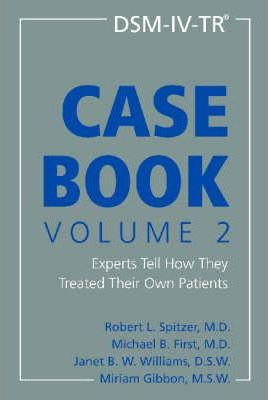 DSM-IV-TR Casebook: Experts Tell How They Treated Their Own Patients v. 2