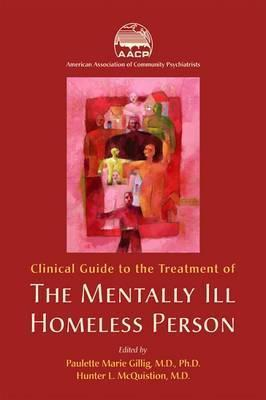 Clinical Guide to the Treatment of the Mentally Ill Homeless Person
