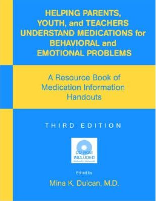 Helping Parents, Youth, and Teachers Understand Medications for Behavioral and Emotional Problems