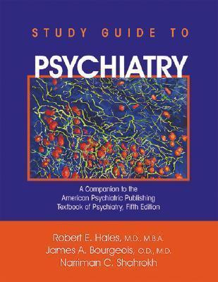 Study Guide to Psychiatry: A Companion to the American Psychiatric Publishing Textbook of Psychiatry