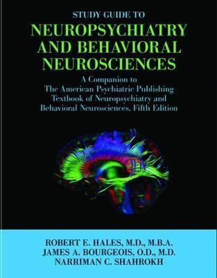Study Guide to Neuropsychiatry and Behavioral Neurosciences