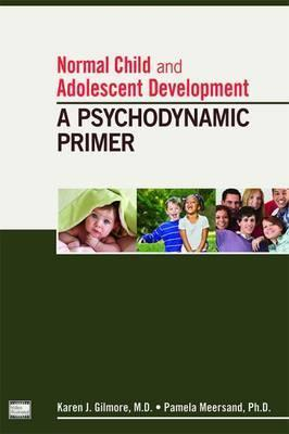 Normal Child and Adolescent Development - Karen J. Gilmore, Pamela Meersand