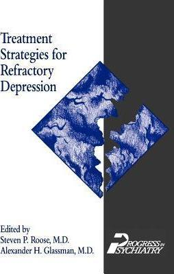 Treatment Strategies for Refractory Depression