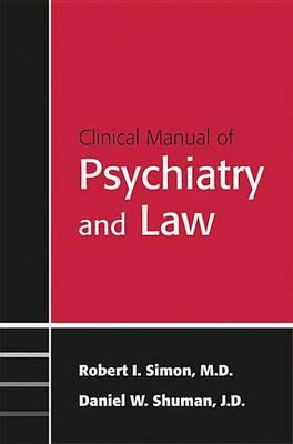 Clinical Manual of Psychiatry and Law