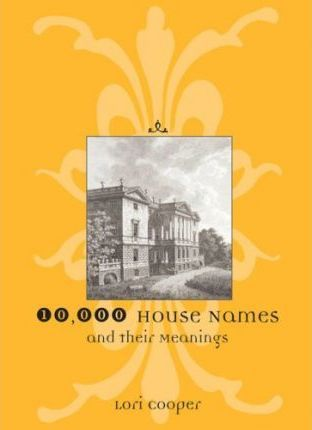 10,000 House Names and Their Meanings