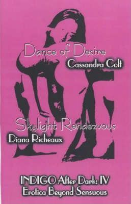 "Indigo After Dark: ""Dance of Desire"", ""Skylight Rendevous"" v. 4"