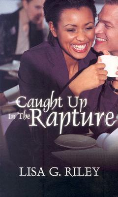Caught Up in the Rapture