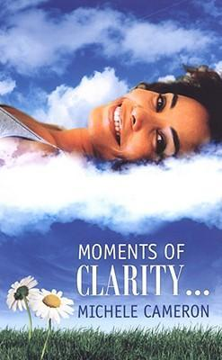 Moments of Clarity...