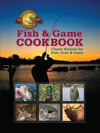 The Fish and Game Cookbook