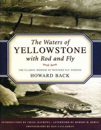The Waters of Yellowstone with Rod and Fly