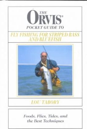The Orvis Pocket Guide to Fly Fishing for Striped Bass and Bluefish