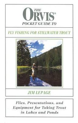 The Orvis Pocket Guide to Stillwater Fly-fishing Techniques