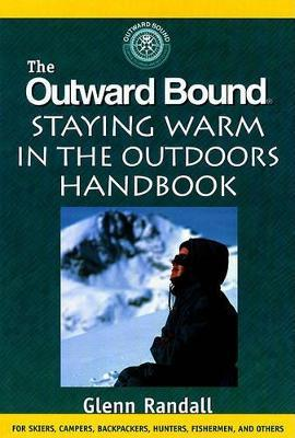 The Outward Bound Staying Warm in the Outdoors Handbook