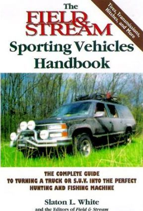 "The ""Field and Stream"" Sporting Vehicles Handbook"
