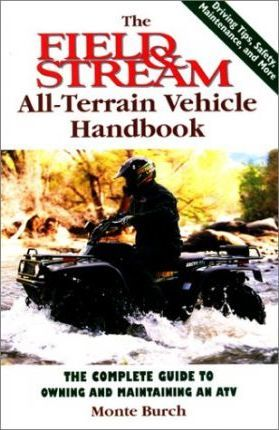 The Field and Stream All-Terrain Vehicle Handbook