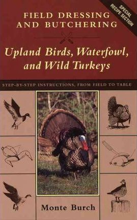 Field Dressing and Butchering Turkeys, Upland Birds and Waterfowl