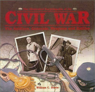 The Illustrated Encyclopedia of the Civil War