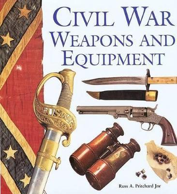 Civil War Weapons and Equipment