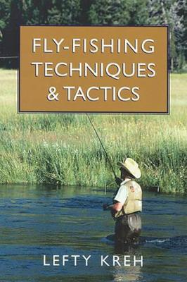 Fly Fishing Techniques and Tactics