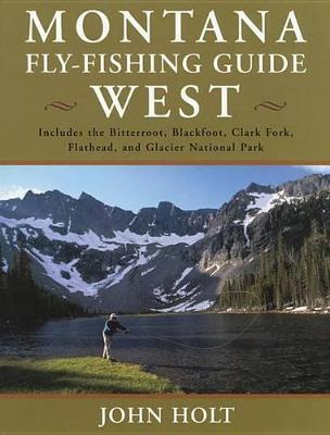 Montana Fly Fishing Guide West