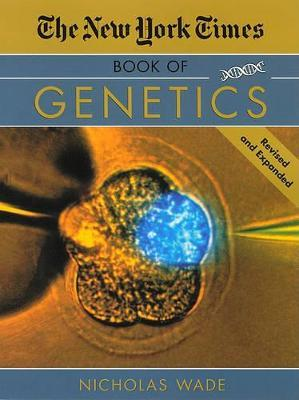 """The """"New York Times"""" Book of Genetics"""