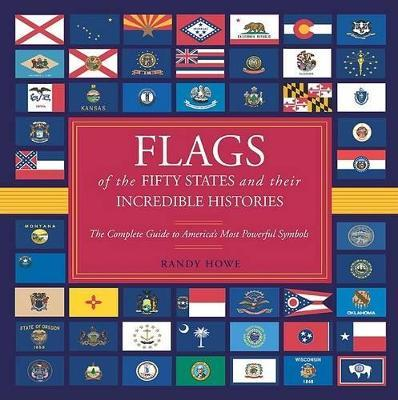 Flags of the Fifty States and Their Incredible Histories