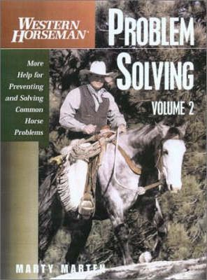 Problem Solving: More Help for Preventing and Solving Common Horse Problems v. 2