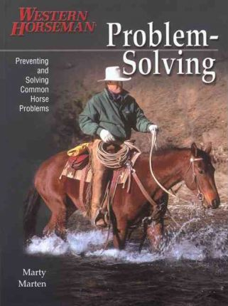 Problem Solving: Preventing and Solving Common Horse Problems v.1
