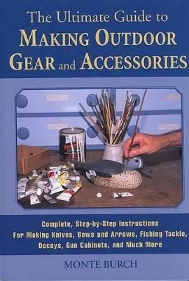 The Ultimate Guide to Making Outdoor Gear and Accessories