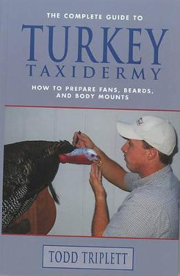 The Complete Guide to Turkey Taxidermy