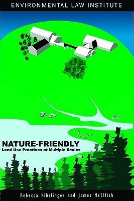Nature-friendly Land Use Practices at Multiple Scales