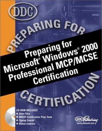 Preparing for Microsoft Windows 2000 Professional MCP/MCSE Certification