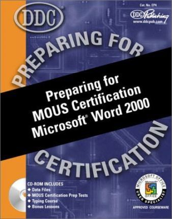 Preparing for MOUS Certification Microsoft Word 2000