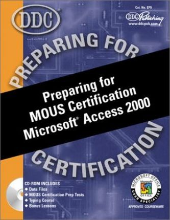 Preparing for MOUS Certification Microsoft Access 2000