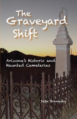 The Graveyard Shift - Arizona's Historic and Haunted Cemeteries