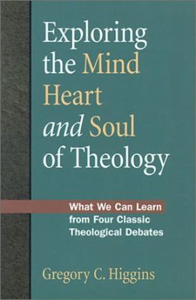Exploring the Mind, Heart and Soul of Theology