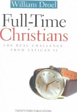 Full Time Christians: the Real Challenge of Vatican II