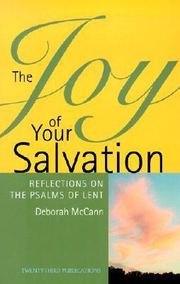 Joy of Your Salvation: Reflections on the Psalms of Lent