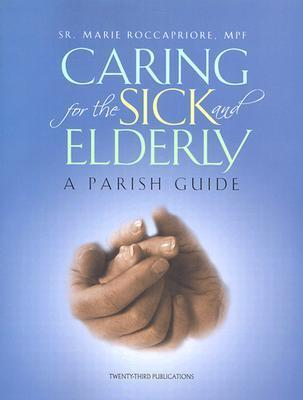 Caring for the Sick and Elderly