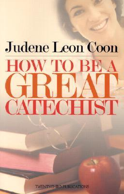 How to be a Great Catechist