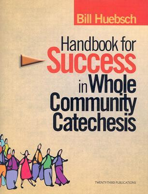 Handbook for Success in Whole Community Catechesis