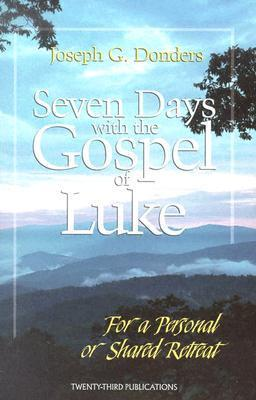 Seven Days with the Gospel of Luke