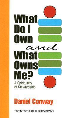What Do I Own and What Owns Me?