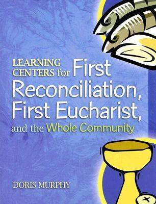 Learning Centers for First Reconciliation, First Eucharist, and the Whole Community