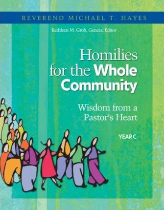 Homilies for the Whole Community: Year C