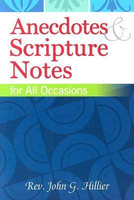 Anecdotes and Scripture Notes for All Occasions