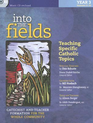 Into the Fields: Teaching Specific Catholic Topics, Year 3