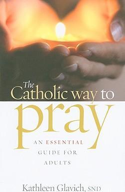 The Catholic Way to Pray