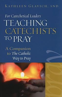 Teaching Catechists to Pray