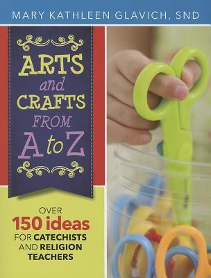 Arts and Crafts from A to Z